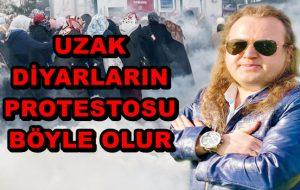 UZAK DİYARLARIN PROTESTOSU BÖYLE OLUR