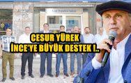 CESUR YÜREK İNCE'YE BÜYÜK DESTEK !..
