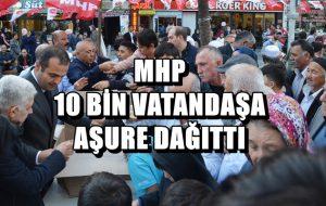 MHP 10 BİN VATANDAŞA AŞURE DAĞITTI !..