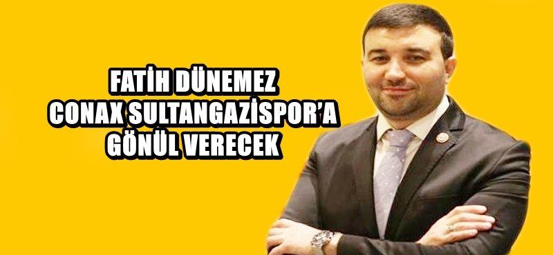FATİH DÜNEMEZ CONAX SULTANGAZİSPOR'A GÖNÜL VERECEK