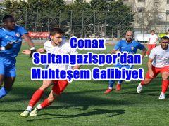 CONAX SULTANGAZİSPOR'DAN MUHTEŞEM GALİBİYET