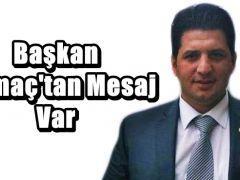 Başkan Kırmaç'tan Mesaj Var