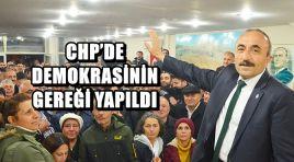 CHP'DE DEMOKRASİNİN GEREĞİ YAPILDI