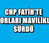 CHP FATİH'TE MAVİ LİSTE KASIRGA OLDU ESTİ