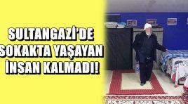 SULTANGAZİ'DE SOKAKTA YAŞAYAN İNSAN KALMADI!